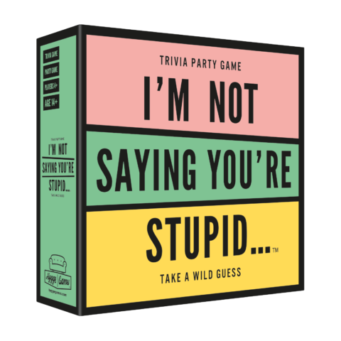 I´m not saying you´re stupid